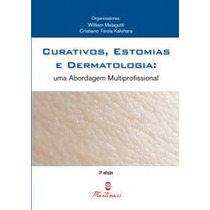 Curativos, Estomia E Dermatologia: Abordagem Multifuncional