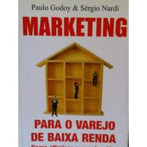 Marketing Para O Varejo De Baixa Renda: Como Otimizar O Uso