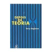 Depois Da Teoria - Terry Eagleton