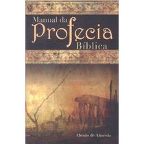 Livro Manual Da Profecia Bíblica / Abraão De Almeida.