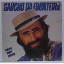 Lp Gaúcho Da Fronteira - Gaiteiro, China E Cordeona - 1988 -