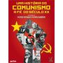 Uma Historia Do Comunismo A Fe Do Seculo Xx 2 Dvds