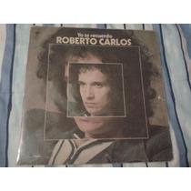Lp Roberto Carlos Yo Te Recuerdo - Importado Argentina 1974