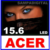 Tela Notebook 15.6 Led Para Acer Aspire 5733-6644 5733z-4851