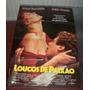 Cartaz/poster Cinema Filme Loucos De Paixão