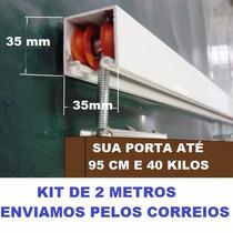 Kit P/ Porta De Correr C/ 2 Mts Branco Em Aluminio C/ Rolam.