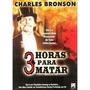 Dvd - 3 Horas Para Matar - Charles Bronson - Lacrado