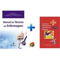 Manual Do Técnico Em Enfermagem + Ame 9ª Edição