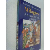Livro Milagres A Cura De Mentes E Corpos Histórias Bíblia 20