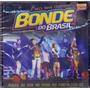Cd Bonde Do Brasil - Ao Vivo Em Fortaleza - Novo***