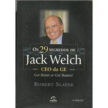 540 Lvr- Livro 2001- Os 29 Segredos De Jack Welch- Robert Sl