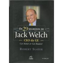 540 Lvs- Livro 2001- Os 29 Segredos De Jack Welch- Robert Sl