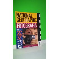 Guia Kids De Fotografia National Geographic - Neil Johnson
