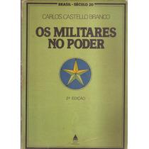 Livro Os Militares No Poder Carlos Castello Branco 1977