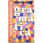 Gramática Teoria E Exercícios - Paschoalin & Spadolo