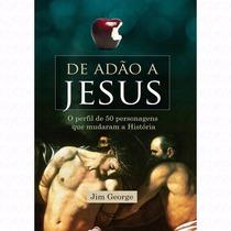 Livro De Adão A Jesus Jim George Editora Graça Editorial