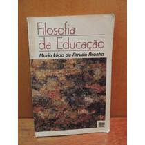 Livro Filosofia Da Educação Maria Lúcia De Arruda Aranha