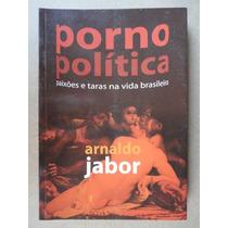 Arnaldo Jabor - Porno Política