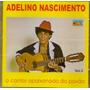 Cd Adelino Nascimento - O Cantor Apaixonado... Vol. 3 - Novo