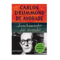 Sentimento Do Mundo / Carlos Drummond De Andrade / 2014