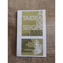 Livro A Taieira De Sergipe Beatriz Góis Dantas 1972 Ed Vozes