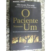 Livro O Paciente Número Um Michael Palmer D1