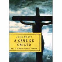 Livro A Cruz De Cristo - John Stott