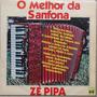 Lp Zé Pipa (o Melhor Da Sanfona)