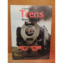 Livro O Fascinante Livro Dos Trens Brian Haresnape