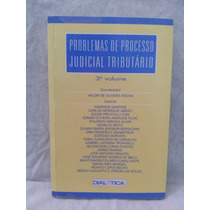 Problemas De Processo Judicial Tributario 3ª Volume