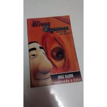 Livro Meus Orgasmos Minha Vida Sem Futebol - Jorge Kajuru
