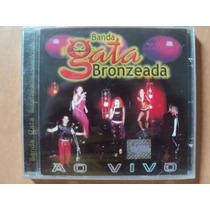 Banda Gata Bronzeada- Cd Ao Vivo- 2002- Original- Lacrado!