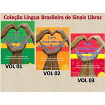Coleção De Lingua Brasileira De Sinais Libras 03 Livros