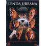 Dvd Original - Lenda Urbana - Com Encarte Interno