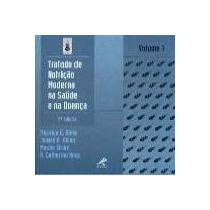 Livro -tratado De Nutrição Moderno Na Saúde E Doença.. Vol 2