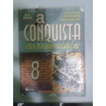 Livro A Conquista Da Matemática 8 - Giovanni