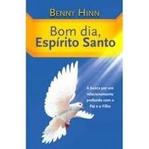 Livro: Bom Dia, Espirito Santo - Benny Hinn