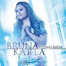 Cd - Bruna Karla - Como Águia