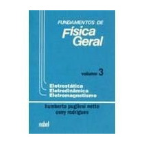 Fundamentos De Física Geral Vol 3: Eletrostática, Eletrodinâ