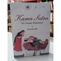 Livro Kama Sutra No Prazer Feminino Ganesh Saili Capa Dura