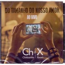 Cd Chitaozinho E Xororó Do Tamanho Do Nosso Amor Ao Vivo