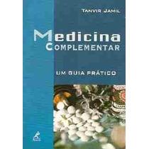 Livro Medicina Complementar (um Guia Prático) - Tanvir Jamir