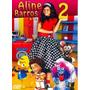 Aline Barros & Cia 2 - Dvd - Original