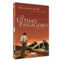 Livro Espírita - O Último Passageiro - Romance