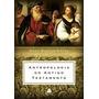 Antropologia Do Antigo Testamento - Livro