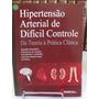 Livro - Hipertensão Arterial De Díficil Controle - Oswaldo