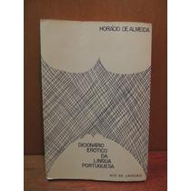 Livro Dicionário Erótico Língua Portuguesa Horácio Almeida