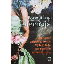 Formaturas Infernais - Meg Cabot/stephenie Meyer/michele Jaf