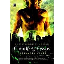 Cidade Dos Ossos Livro Os Instrumentos Mortais Cassandra Cla