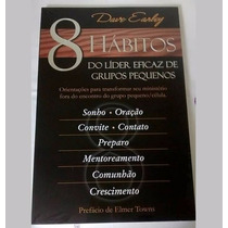 Livro - 8 Hábitos Do Líder Eficaz De Grupos Pequenos / Novo